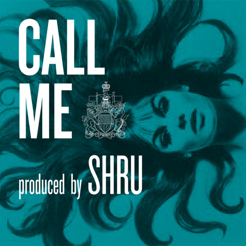 Call Me (Prod By Shru)