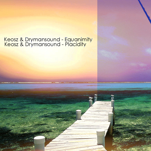 Keosz & Drymansound - Placidity ( Echo Wide Music Estonia )