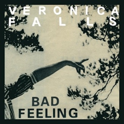 Veronica Falls - Bad Feeling