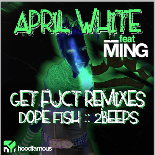 """Get Fuct"" by April White feat. Ming (Ming & FS)"