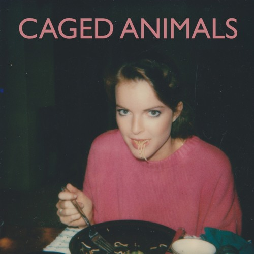 Caged Animals - Your Eyes Are Gettinnnggg Sssllleeepppyyyyyy