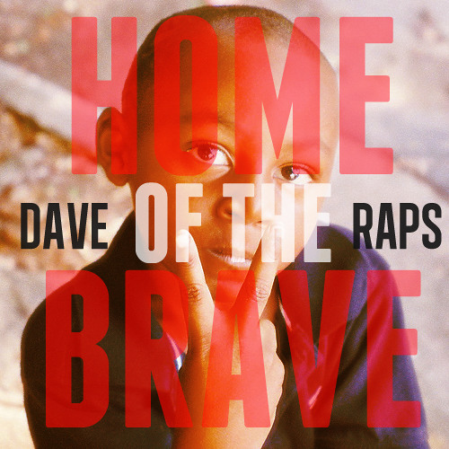 Dave Raps - Home Of The Brave