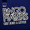 Bingo Players - Cry (Just A Little) [Radio Mix]