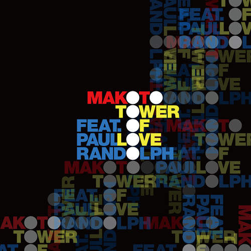 """Makoto """"Tower Of Love feat. Paul Randolph"""" / """"Keep Me Down feat. Angela Johnson"""" - OUT NOW"""