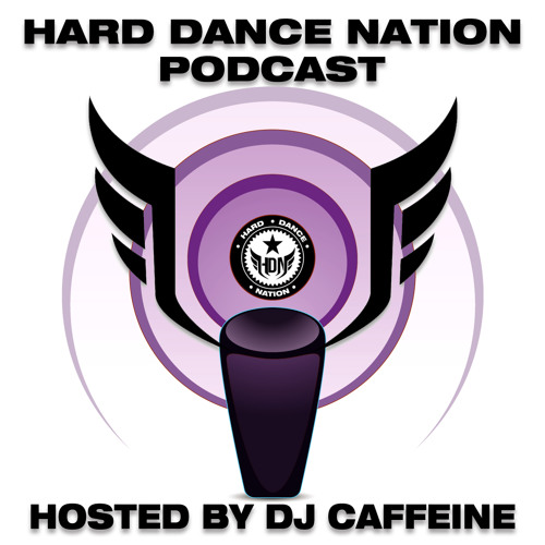 Hard Dance Nation Podcast Hosted By DJ Caffeine (August 2011)