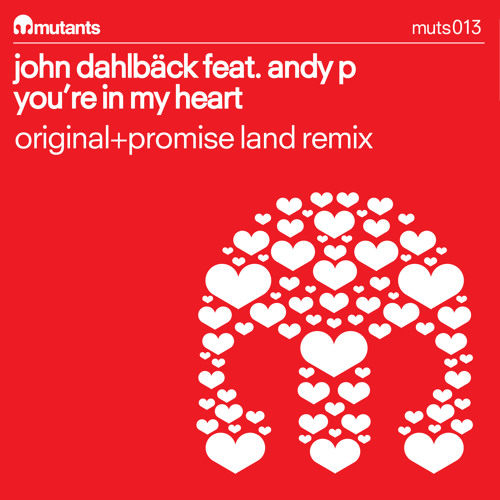 John Dahlback feat Andy P - You're in my heart (Promise Land remix) [Mutans Records]
