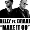 Belly Feat Drake Make it go