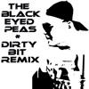 Black Eyed Peas - Dirty Bit (Electro Remix by JuJuStArRr)