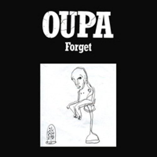 """OUPA """"FORGET"""""""