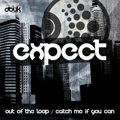 EXPECT Out of the Loop (OUT 3RD OCTOBER 2011)