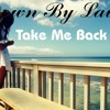 Down By Law - Take Me Back