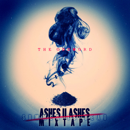 The Oddword - Ashes To Ashes Mixtape
