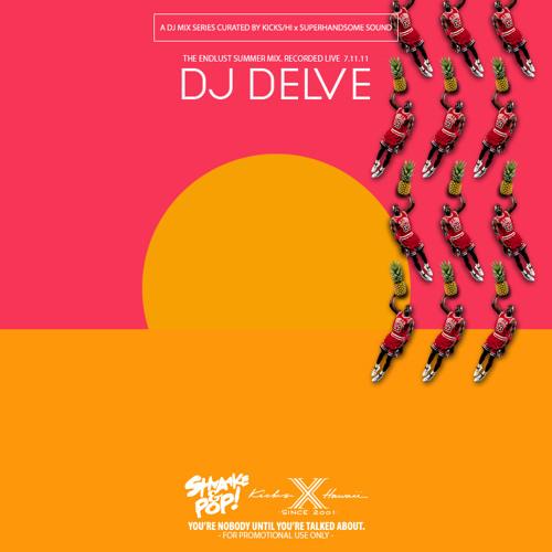 DJ DELVE: SHAKE+POP ENDLUST SUMMER MIX 2011 (free DL)