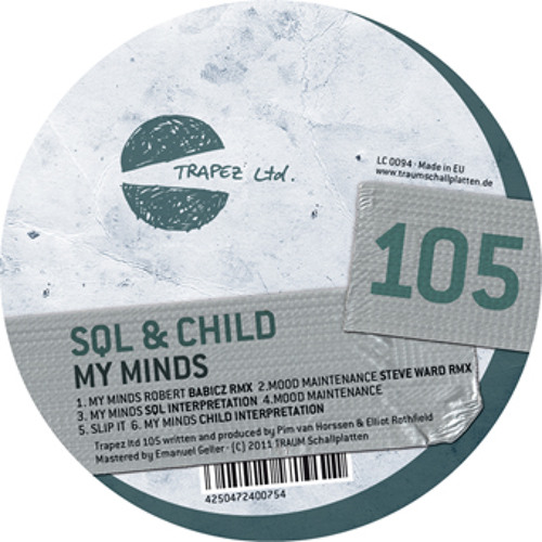 SQL & Child : 'My Minds' : Robert Babicz Remix : Trapez Records : Out Now!