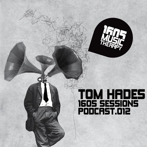 Tom Hades - 1605 Podcast 012 [2011-06-22]