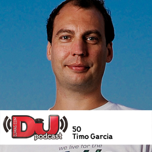 DJ Weekly Podcast: 50 Timo Garcia