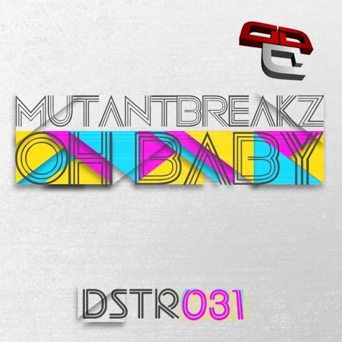 [DSTR031]Mutantbreakz - Oh Baby(Winter Face Remix)