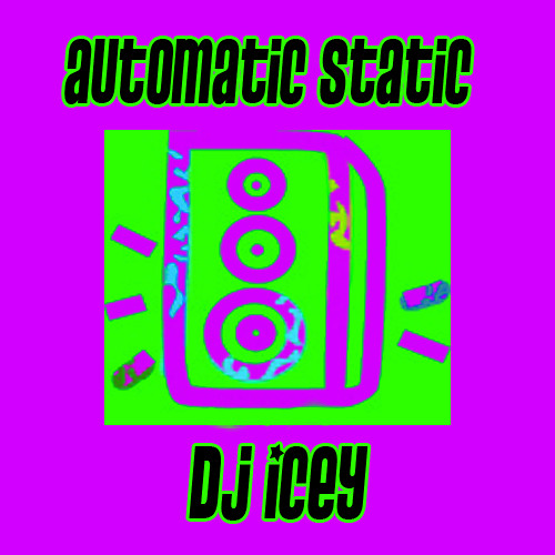 Dj Icey Automatic Static  08.13.11