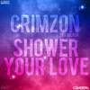 Crimzon Ft. Meron - Shower your Love (S.K.T Remix)