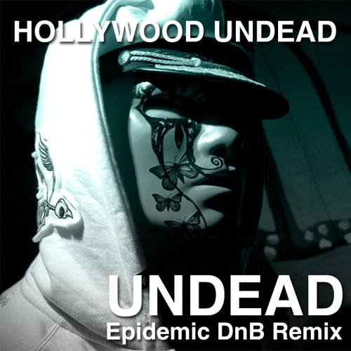 Hollywood Undead - Undead (Epidemic DnB Remix) *DL in Description*