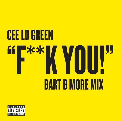 Cee Lo Green - Fuck You (Bart B More Remix)