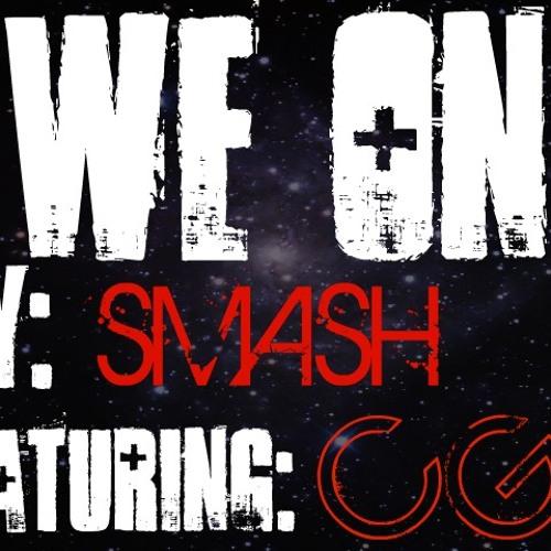 We On SMASH FT. CG
