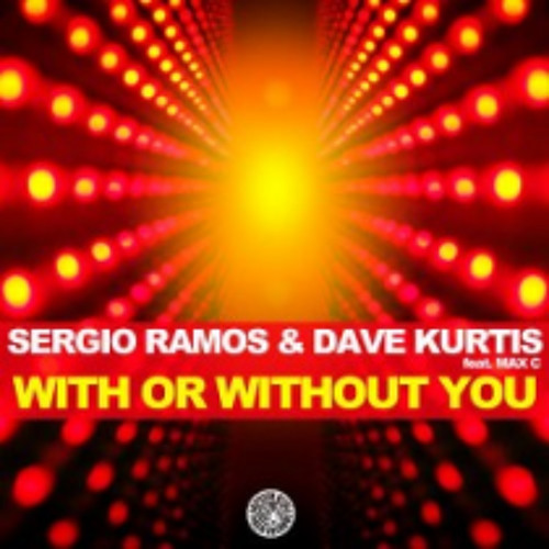 Sergio Ramos & Dave Kurtis - With Or Without You (Steven Char Bootleg)