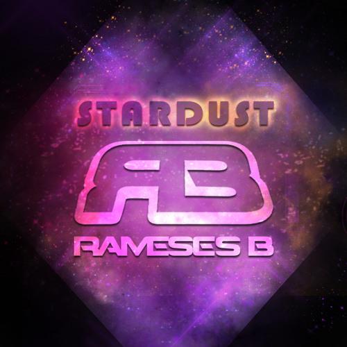 Rameses B - Stardust