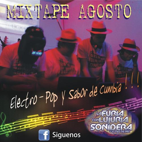 Mix Agosto-La Furia con Lujuria Sonidera-Electro,Pop y Sabor de Cumbia(download link in description)
