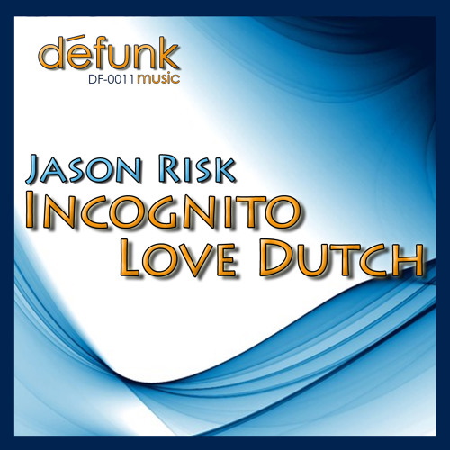 Jason Risk - Love Dutch (Original Mix)