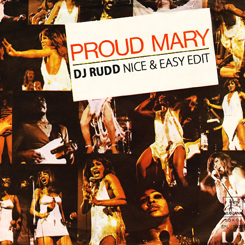 Proud Mary (DJ Rudd Nice & Easy Edit)