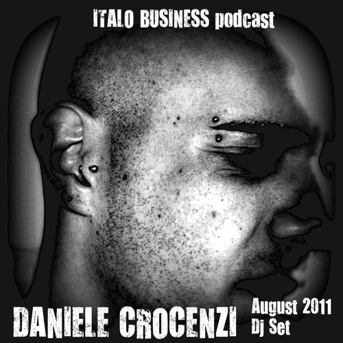 FREE DOWNLOAD Daniele Crocenzi - Dj Set Dark Techno - August 2011 - Italo Business podcast