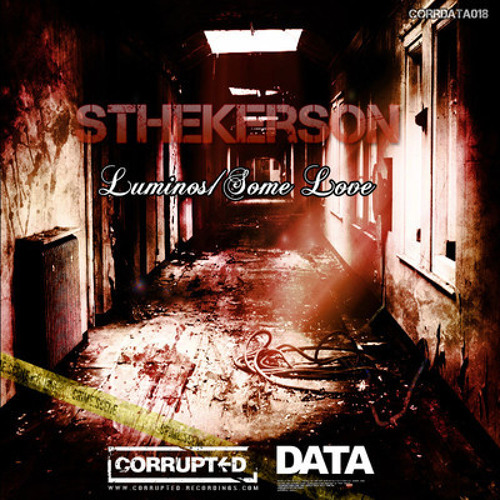Sthekerson - Luminos (Rob J. Remix) (Corrupted Recordings Preview)