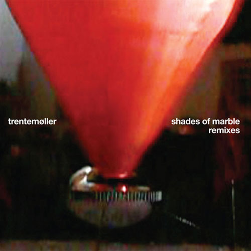 Trentemoller: Shades Of Marble