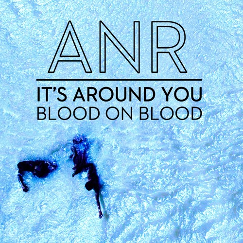 ANR - It's Around You
