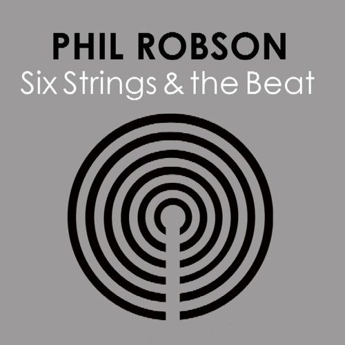From Phil Robson '6 Strings & The Beat' CD. Babel BDV2876