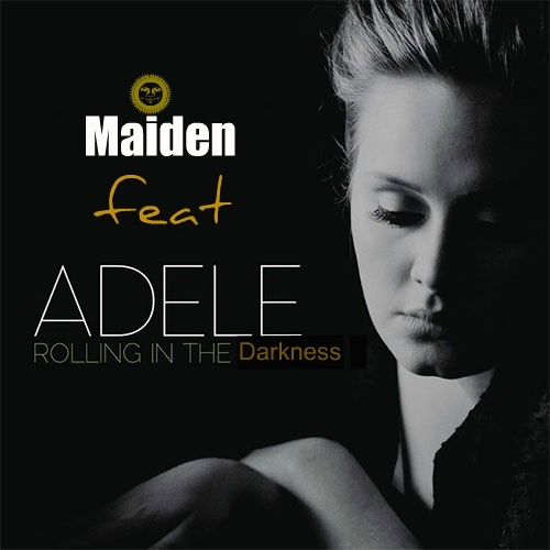 Sander Van Doorn ft. Adele - Rolling in the Darkness ( Maiden remix )