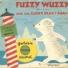 Fuzzy Wuzzy Was A Bear