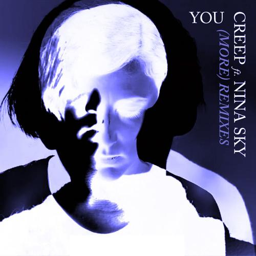 CREEP - You (ft Nina Sky) [Deathface Remix]