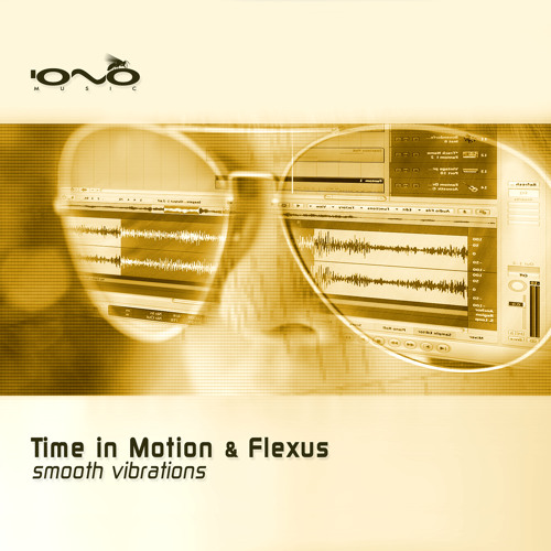 03 Time in Motion & Flexus - Lakrids