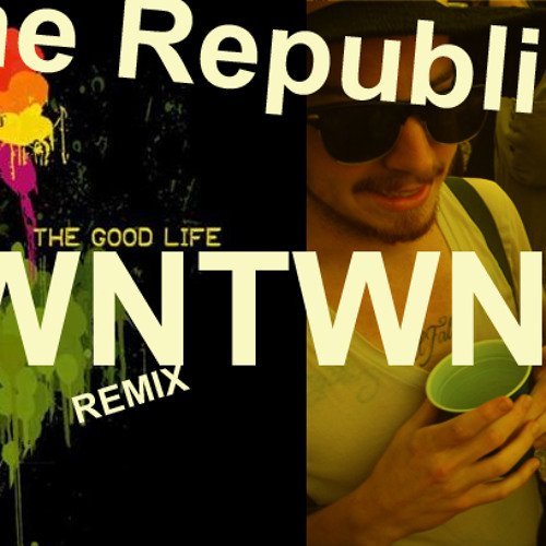 One Republic - The Good Life (DWNTWN remix)