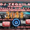 Dj Tequila Ft.Dj Vampiro - A Bailar Y A Gozar - (Pa Los Pachangueros) - (Tribal DF Style)