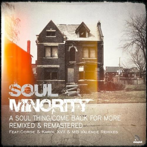 Soul Minority - Come Back For More (Karol XVII & MB Valence Loco Remix)