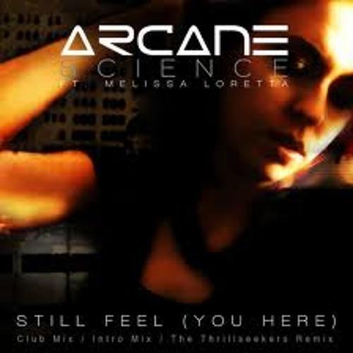 Arcane Science feat. Melissa Loretta - Still Feel [You Here] (The Thrillseekers Remix)