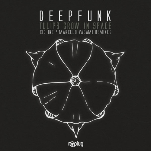 Deepfunk - Tulips Grow In Space (Cid Inc Remix) Out Now!