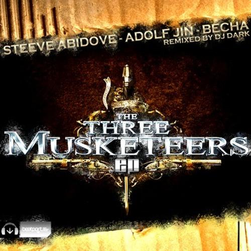 Steeve Abidove & DJ Becha & Adolf -The Three Musketeers(Originale Mix)