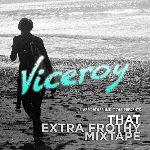 That Extra Frothy Mixtape presented by Liveforthefunk.com