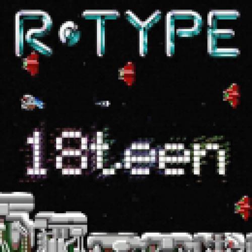 R-Type - 18Teen ( Maurice Noah Rmx )
