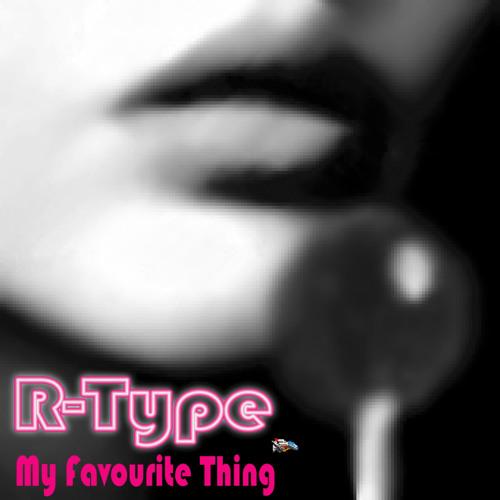 R-Type - My Favourite Thing ( Original Version )