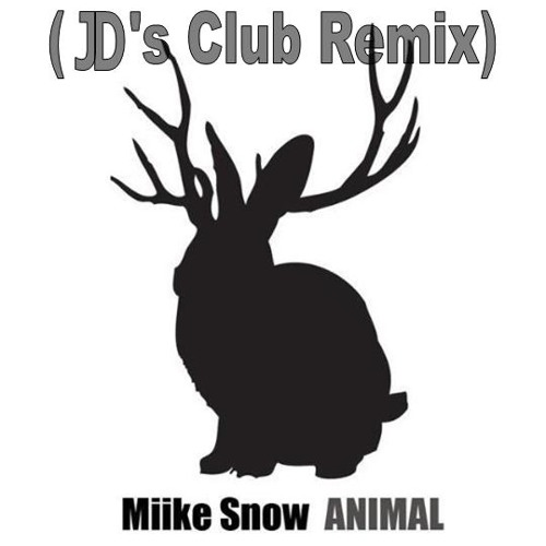 Miike Snow - Animal (JD's Club Remix)